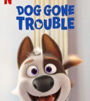 Dog Gone Trouble 2021 HDRip 720p Dual Audio In Hindi English