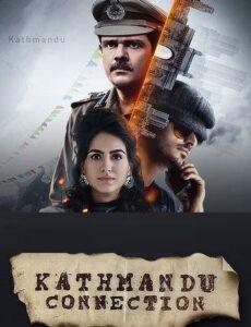 Kathmandu Connection 2021 S01 HDRip 720p 480p Full Hindi Episodes Download