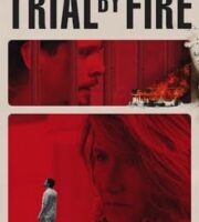 Trial by Fire (2018) full Movie Download Free in Dual Audio HD
